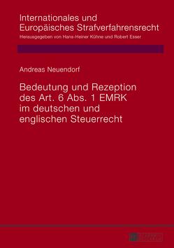 Bedeutung und Rezeption des Art. 6 Abs. 1 EMRK im deutschen und englischen Steuerrecht von Neuendorf,  Andreas