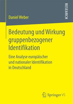 Bedeutung und Wirkung gruppenbezogener Identifikation von Weber,  Daniel
