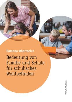 Bedeutung von Familie und Schule für schulisches Wohlbefinden von Obermeier,  Ramona
