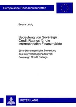 Bedeutung von Sovereign Credit Ratings für die internationalen Finanzmärkte von Lubig,  Beena