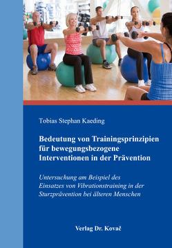 Bedeutung von Trainingsprinzipien für bewegungsbezogene Interventionen in der Prävention von Kaeding,  Tobias Stephan