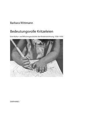 Bedeutungsvolle Kritzeleien von Wittmann,  Barbara