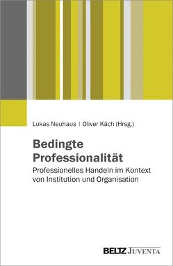 Bedingte Professionalität von Käch,  Oliver, Neuhaus,  Lukas