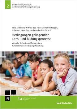 Bedingungen gelingender Lern- und Bildungsprozesse von Bos, Wilfried, Hasselhorn, Johannes, Holtappels, Heinz Günter, McElvany, Nele, Ohle, Annika