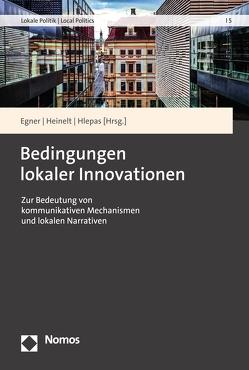 Bedingungen lokaler Innovationen von Egner,  Björn, Heinelt,  Hubert, Hlépas,  Nikolaos-Komnenos