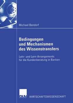 Bedingungen und Mechanismen des Wissenstransfers von Bendorf,  Michael