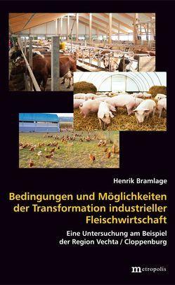 Bedingungen und Möglichkeiten der Transformation industrieller Fleischwirtschaft von Bramlage,  Henrik