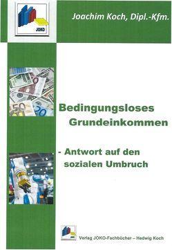 Bedingungsloses Grundeinkommen von Koch,  Joachim