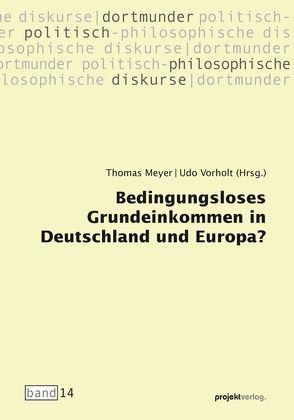 Bedingungsloses Grundeinkommen in Deutschland und Europa? von Meyer,  Thomas, Vorholt,  Udo