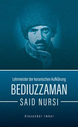 Bediuzzaman Said Nursi von Aydemir,  Yavuz, Friedler,  Maximilian, Giesenberg,  Frank, Imker,  Alexander, Kulac,  Abdullah