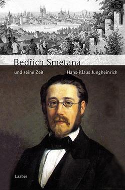 Bedřich Smetana und seine Zeit von Jungheinrich,  Hans-Klaus