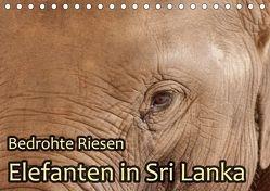 Bedrohte Riesen – Elefanten in Sri Lanka (Tischkalender 2018 DIN A5 quer) von Sobottka,  Joerg