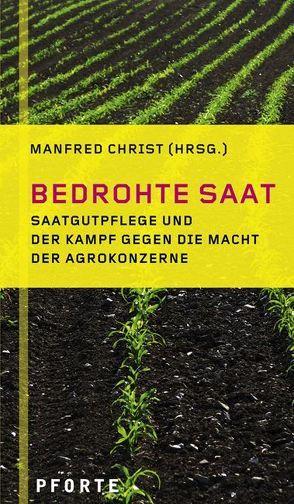 Bedrohte Saat von Christ, Manfred, Fuchs, Nikolai, Goethe, Tina, Heyden, Bertold, Klett, Manfred, Prall, Ursula