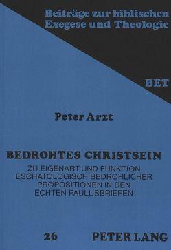 Bedrohtes Christsein von Arzt,  Peter