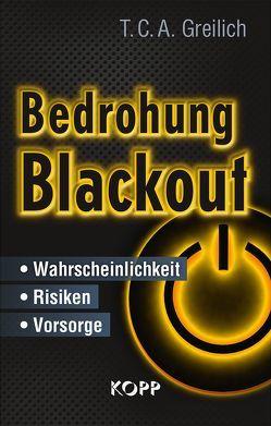 Bedrohung Blackout von Greilich,  T. C. A.