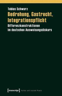 Bedrohung, Gastrecht, Integrationspflicht von Schwarz,  Tobias