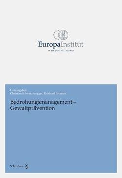 Bedrohungsmanagement – Gewaltprävention von Brunner,  Reinhard, Schwarzenegger,  Christian