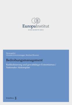 Bedrohungsmanagement – Radikalisierung und gewalttätiger Extremismus / Nationaler Aktionsplan von Brunner,  Reinhard, Schwarzenegger,  Christian