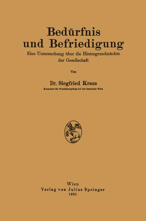 Bedürfnis und Befriedigung von Kraus,  Siegfried