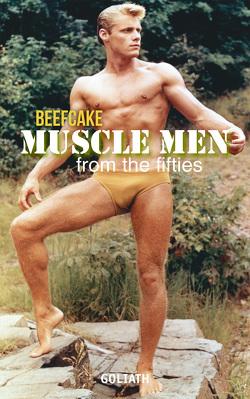 BEEFCAKE MUSCLE MEN – MUSKELMÄNNER der 1950er