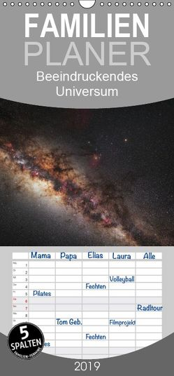 Beeindruckendes Universum – Familienplaner hoch (Wandkalender 2019 , 21 cm x 45 cm, hoch) von Westphal,  Stefan
