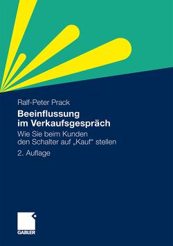Beeinflussung im Verkaufsgespräch von Prack,  Ralf-Peter