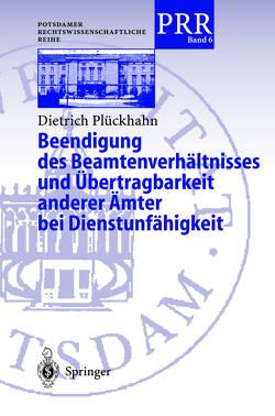 Beendigung des Beamtenverhältnisses und Übertragbarkeit anderer Ämter bei Dienstunfähigkeit von Plöckhahn,  Dietrich