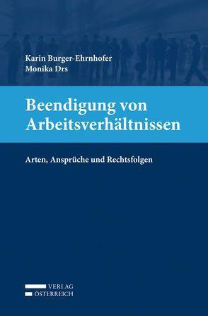 Beendigung von Arbeitsverhältnissen von Burger-Ehrnhofer,  Karin, Drs,  Monika