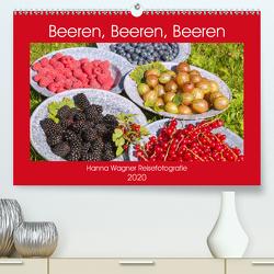 Beeren, Beeren, Beeren (Premium, hochwertiger DIN A2 Wandkalender 2020, Kunstdruck in Hochglanz) von Wagner,  Hanna