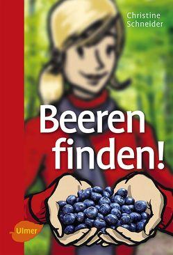 Beeren finden! von Schneider,  Christine