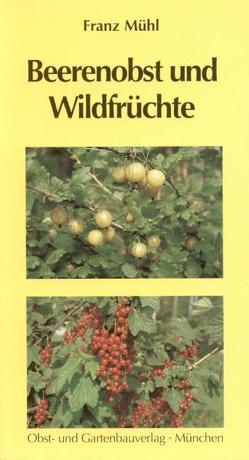 Beerenobst und Wildfrüchte von Mühl,  Franz