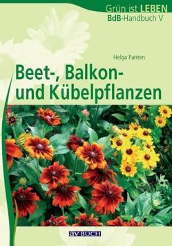 Beet-, Balkon- und Kübelpflanzen von Panten,  Helga