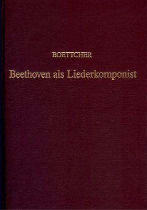 Beethoven als Liederkomponist von Boettcher,  Hans