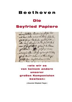 Beethoven: Die Seyfried Papiere von Niemeyer,  Jan Hendrik, Seyfried,  Ignaz von