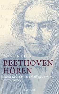 Beethoven hören von Geck,  Martin, Schleuning,  Peter