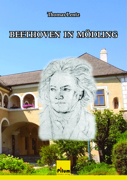 Beethoven in Mödling von Lentz,  Thomas