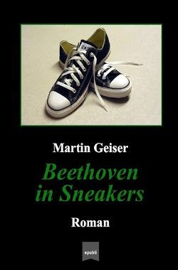 Beethoven in Sneakers von Geiser,  Martin