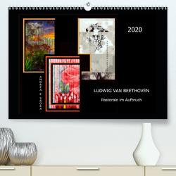 Beethoven – Pastorale im Aufbruch (Premium, hochwertiger DIN A2 Wandkalender 2020, Kunstdruck in Hochglanz) von E. Sroka,  Andrea