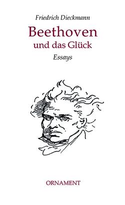 Beethoven und das Glück von Dieckmann,  Friedrich