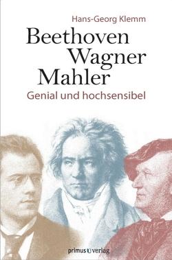 Beethoven, Wagner, Mahler von Klemm,  Hans-Georg