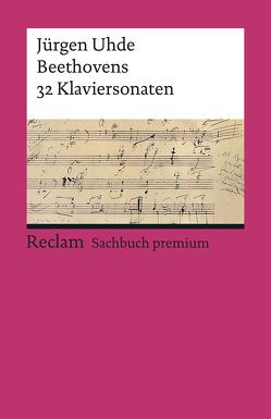 Beethovens 32 Klaviersonaten von Uhde,  Jürgen