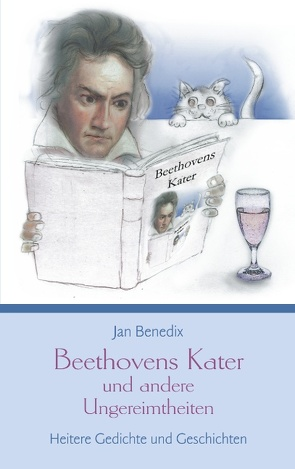 Beethovens Kater und andere Ungereimtheiten von Benedix,  Jan