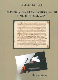 Beethovens Klaviertrios op. 70 und ihre Skizzen von Mentzos,  Georgios