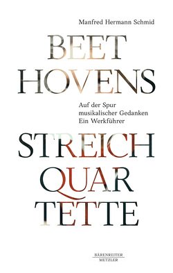 Beethovens Streichquartette von Schmid,  Manfred Hermann