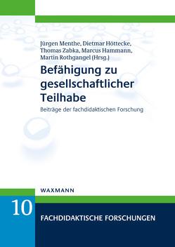 Befähigung zu gesellschaftlicher Teilhabe von Hammann,  Marcus, Höttecke,  Dietmar, Menthe,  Jürgen, Rothgangel,  Martin, Zabka,  Thomas