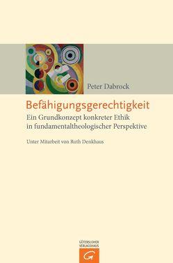 Befähigungsgerechtigkeit von Dabrock,  Peter, Denkhaus,  Ruth