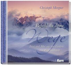 Befiehl du deine Wege von Morgner,  Christoph