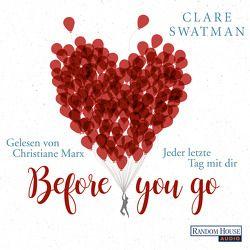 Before you go – Jeder letzte Tag mit dir von Marx,  Christiane, Rebernik-Heidegger,  Sonja, Swatman,  Clare
