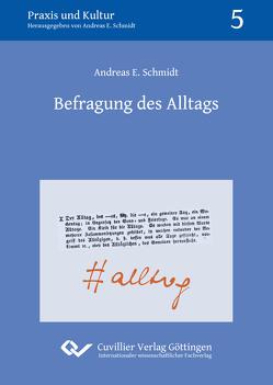 Befragung des Alltags (Band 5) von Schmidt,  Andreas E.