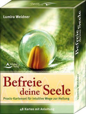 Befreie deine Seele von Weidner,  Lumira